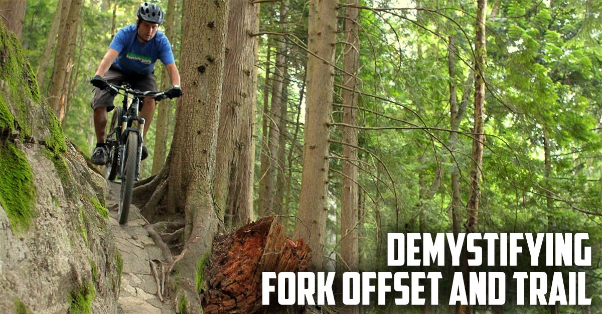 NSMB.com - Demystifying Fork Offset and Trail